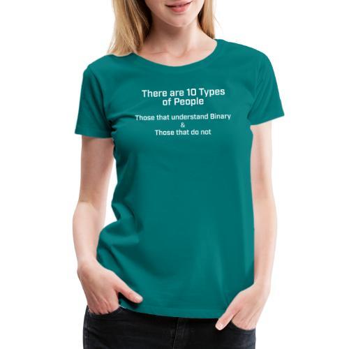 10 types of people Binary Numbers - Women's Premium T-Shirt