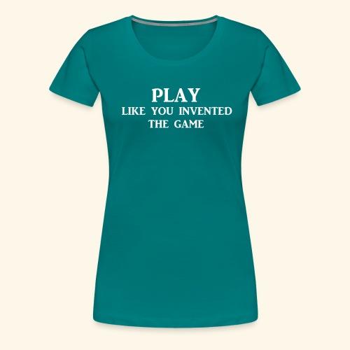 play like game wht - Women's Premium T-Shirt