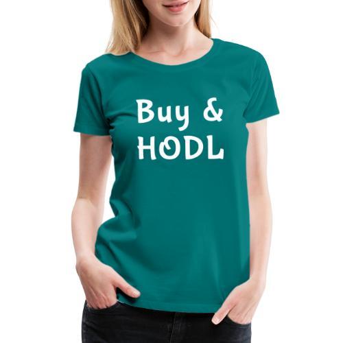 Buy and HODL - Women's Premium T-Shirt
