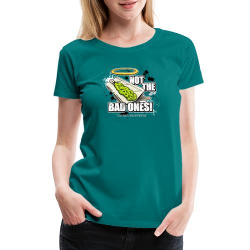 not the bad ones - Women's Premium T-Shirt