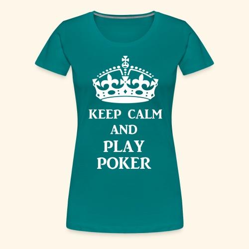 keep calm play poker wht - Women's Premium T-Shirt