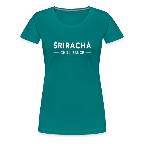 sriracha sauce merch - Women's Premium T-Shirt