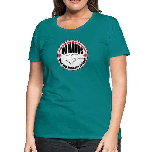 Virus - Sharing is NOT caring! - Women's Premium T-Shirt