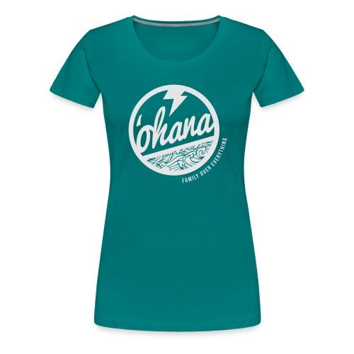 Ohana - Women's Premium T-Shirt