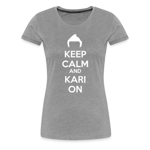 Kari on - Women's Premium T-Shirt