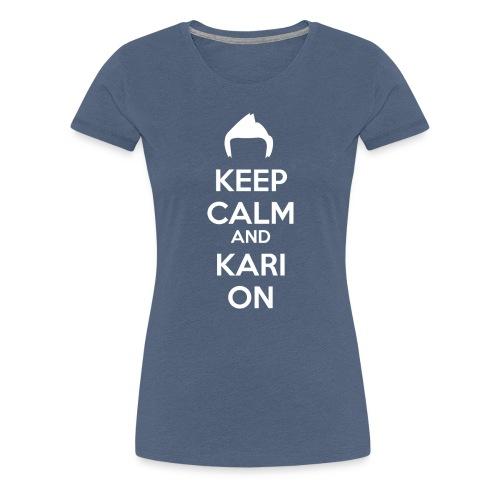 Kari on - Women's Premium T-Shirt