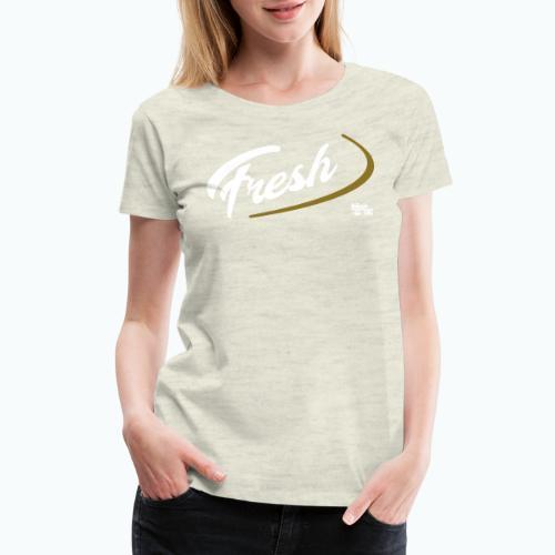 FRESH - Women's Premium T-Shirt