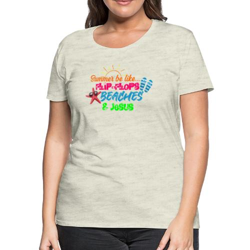 Flip Flops, Beaches, & Jesus - Women's Premium T-Shirt