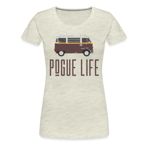 Pogue Life - Women's Premium T-Shirt