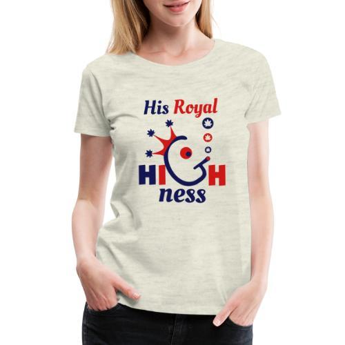 His Royal Highness - Women's Premium T-Shirt