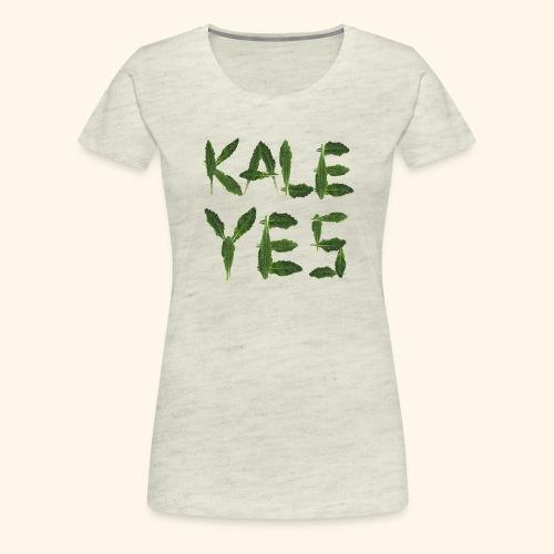 KaleYes Hell Yes - Women's Premium T-Shirt