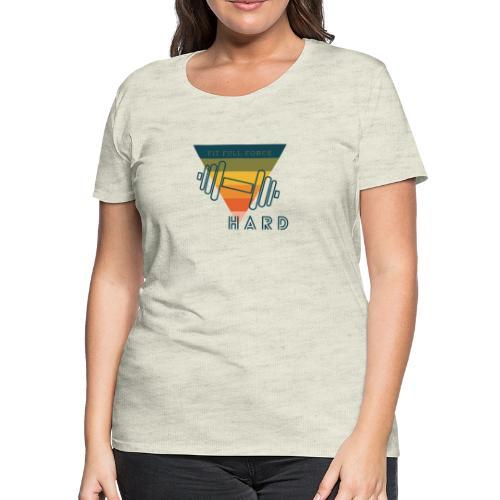 HARD - Women's Premium T-Shirt