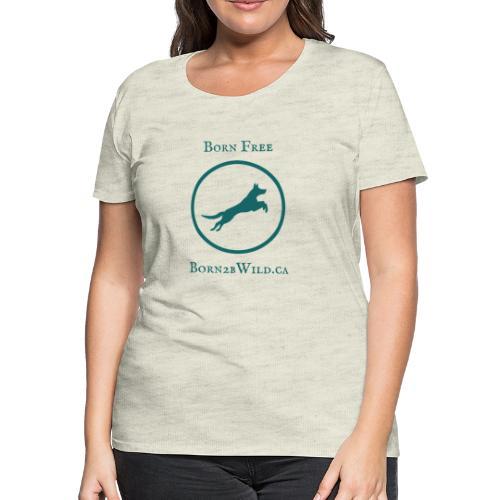 Born 2B Wild Full Logo - Women's Premium T-Shirt