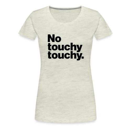 Youch Not Touch Danger - Women's Premium T-Shirt