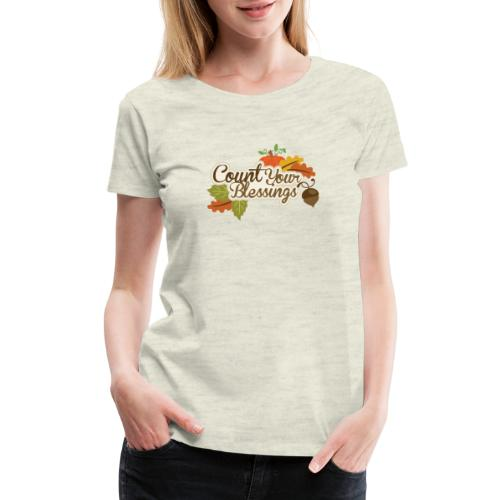 Count your blessings - Women's Premium T-Shirt