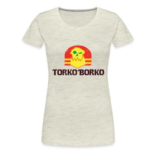 Torko Borko Dorko - Women's Premium T-Shirt