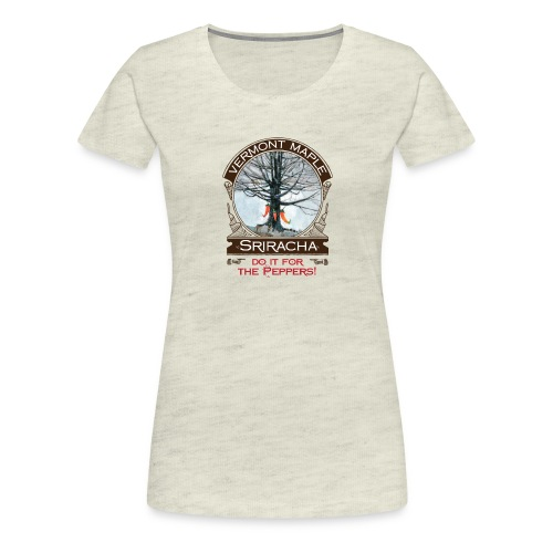 Vermont Maple Sriracha - Women's Premium T-Shirt