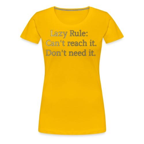 Lazy rule. - Women's Premium T-Shirt