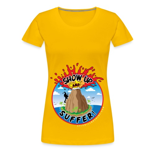ShowUpandSuffer_Volcano_P4D_colors - Women's Premium T-Shirt