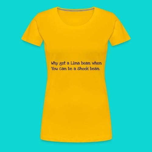 Shookbeans! - Women's Premium T-Shirt