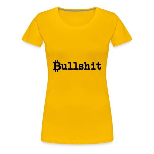 BITCOIN Bullshit Shirt Crypto BTC Blockchain Bulls - Women's Premium T-Shirt
