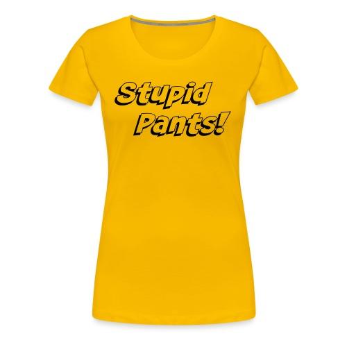 Stupid Pants - Black - Women's Premium T-Shirt