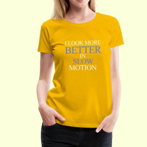 SLOW MOTION - Women's Premium T-Shirt