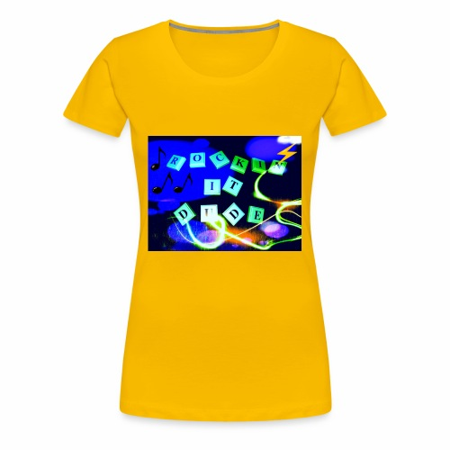 Rockin it Dude - Women's Premium T-Shirt