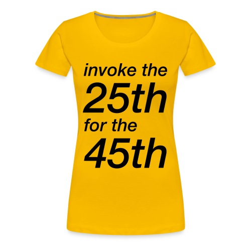 invoke the 25th for the 45th - Women's Premium T-Shirt