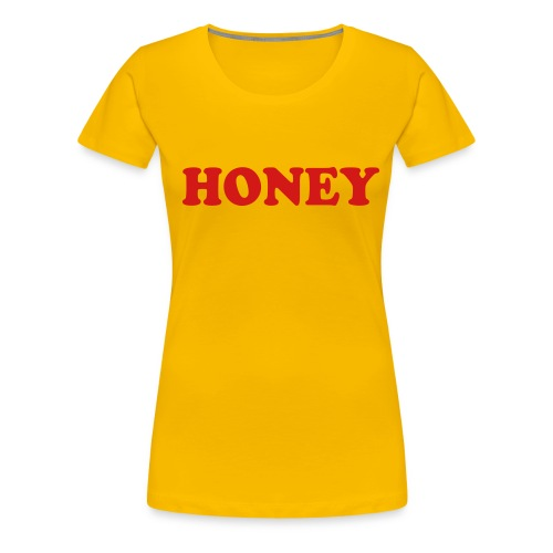 HONEY - Women's Premium T-Shirt