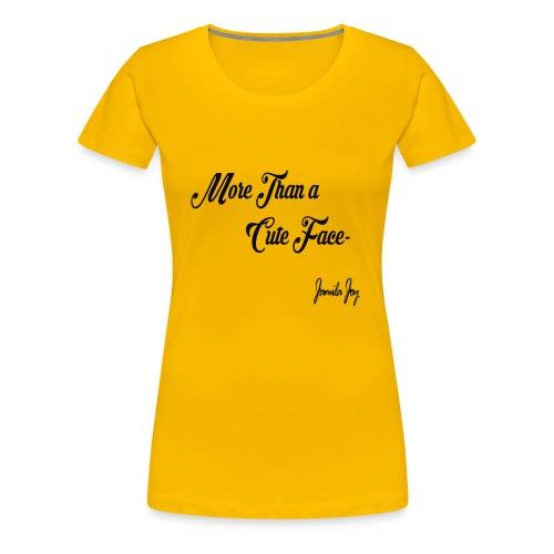More than a Cute Face - Women's Premium T-Shirt