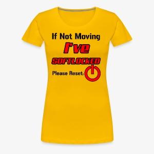 If Not Moving Ive Softlocked - Women's Premium T-Shirt