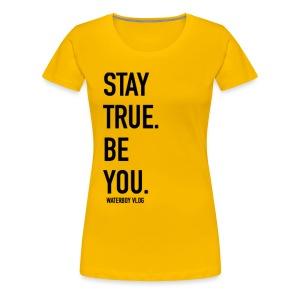Stay True. Be You. - Women's Premium T-Shirt