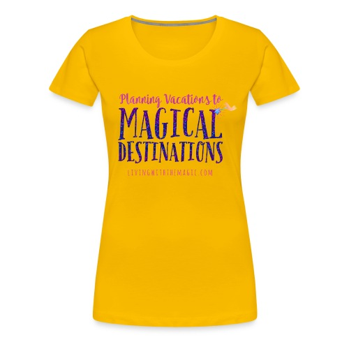 Living With The Magic Vacations Shirt - Women's Premium T-Shirt