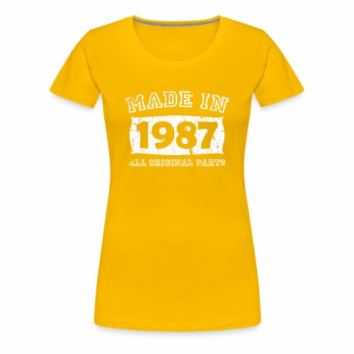 made in 1987 birth day all original parts - Women's Premium T-Shirt