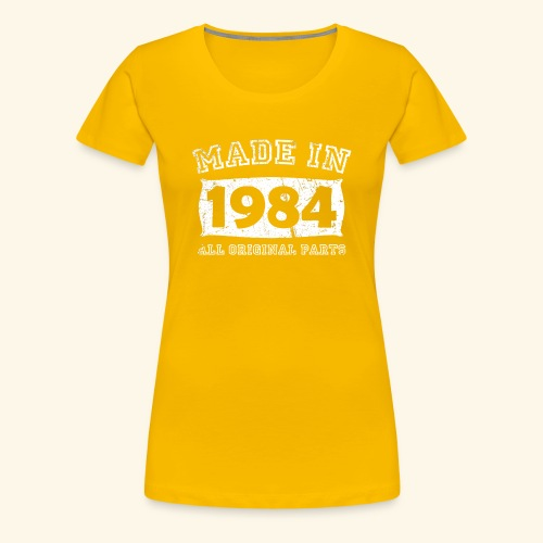 made in 1984 birth day all original parts - Women's Premium T-Shirt