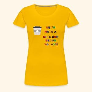 The cup - Women's Premium T-Shirt