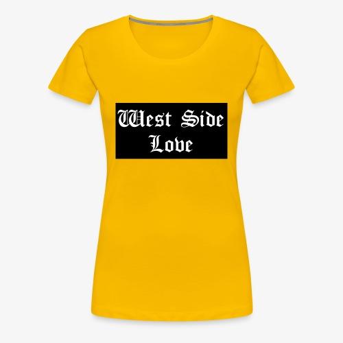 westsidelove - Women's Premium T-Shirt