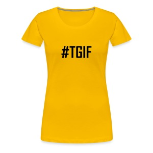 TGIF - Thank God It's Friday T-Shirts and Products - Women's Premium T-Shirt