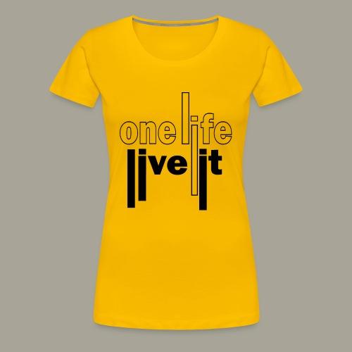 A Life - Live It Saying Idea Statement - Women's Premium T-Shirt