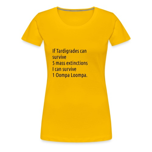Tardigrade are tough bastards - Women's Premium T-Shirt