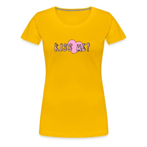 Kiss me? - Women's Premium T-Shirt