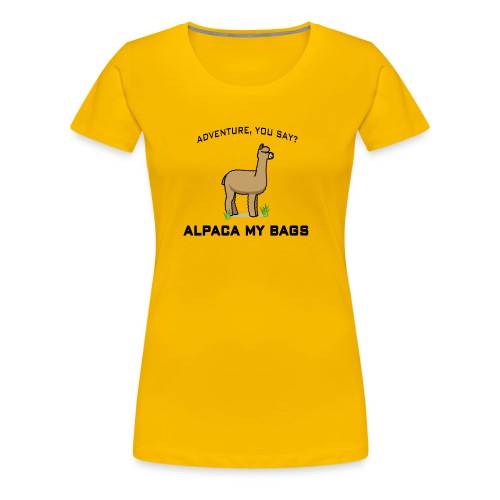 Adventure you say alpaca my bags - Women's Premium T-Shirt