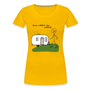 Have a GREAT day...camping! - Women's Premium T-Shirt