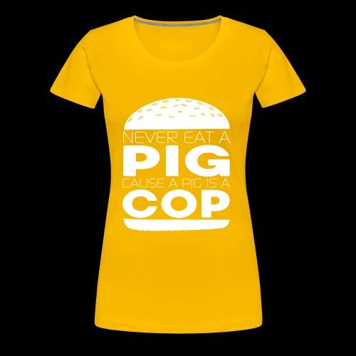 Pigs & Cops - Women's Premium T-Shirt