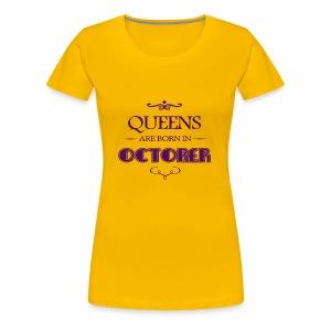 Queens are born in october - Women's Premium T-Shirt
