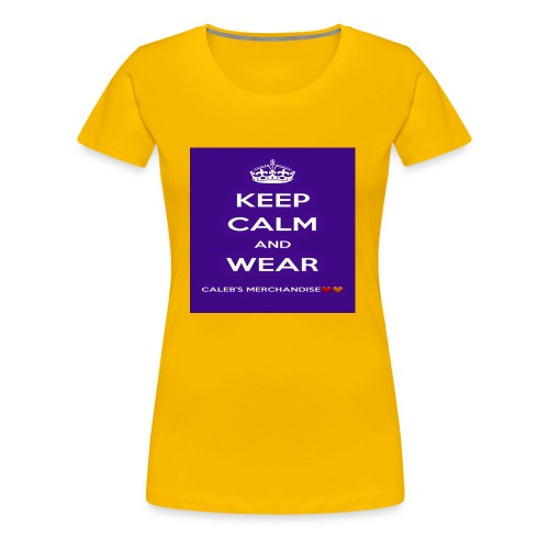 Keep Calm And Wear Caleb's Merchandise - Women's Premium T-Shirt
