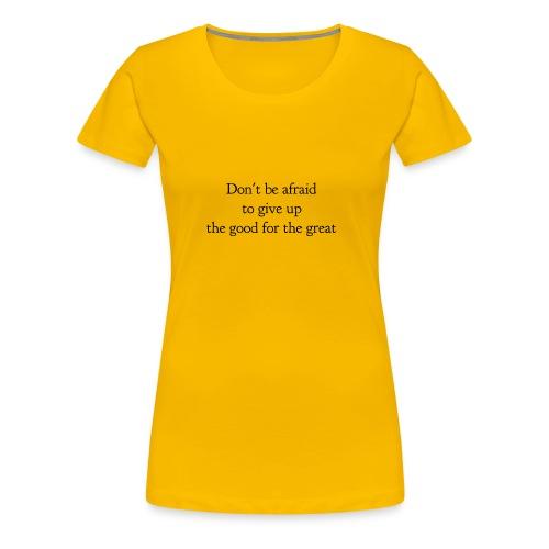 Don't be afraid - Women's Premium T-Shirt