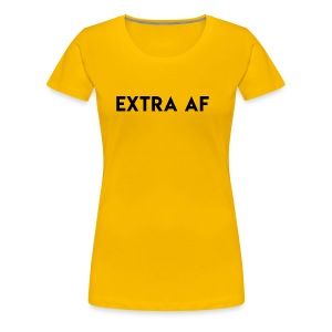 Dragcentric Extra AF - Women's Premium T-Shirt