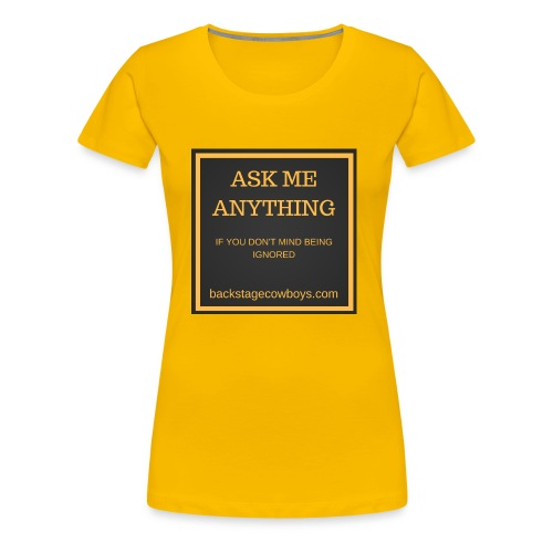 ASK ME ANYTHING - Women's Premium T-Shirt